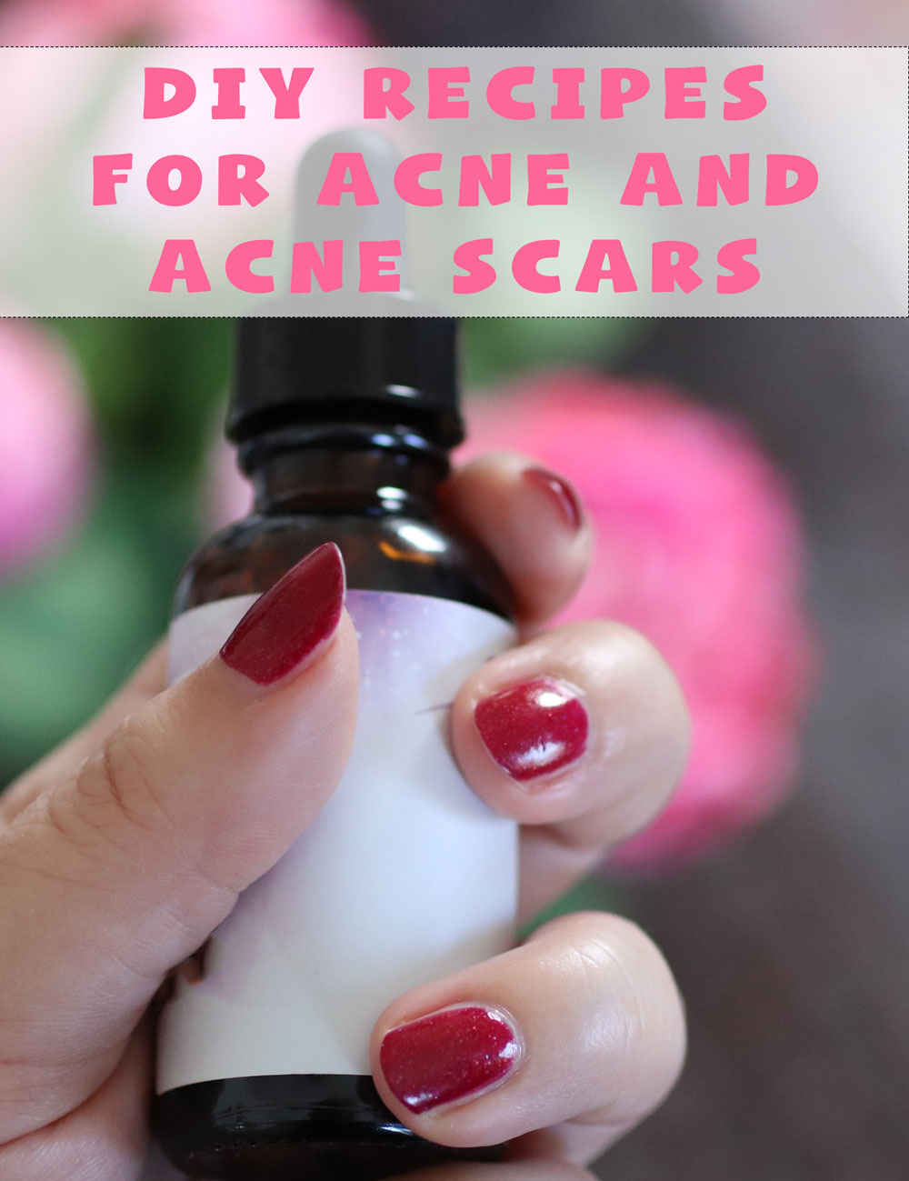 Cruelty free DIY essential oil recipes for acne and acne scars