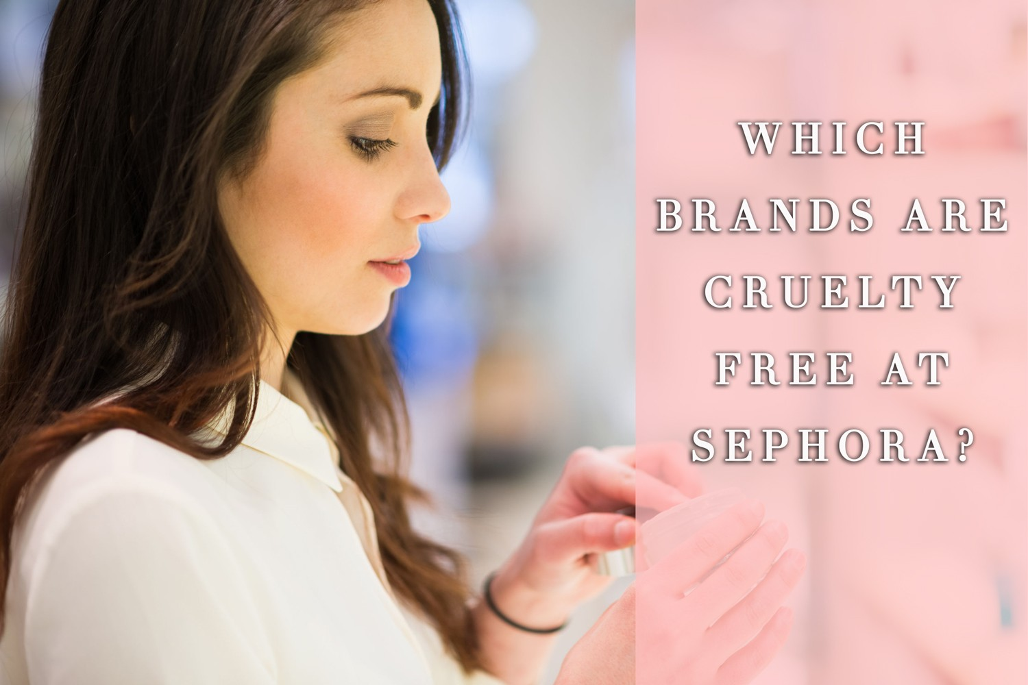 Which brands are cruelty free at Sephora